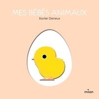 Xavier Deneux - Mes bébés animaux.