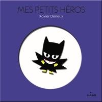 Xavier Deneux - Mes petits héros.