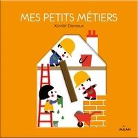 Xavier Deneux - Mes petits métiers.
