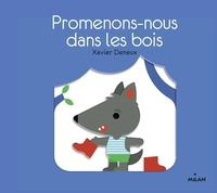 Xavier Deneux - Promenons-nous dans les bois.