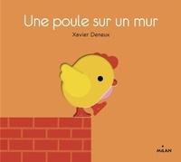 Xavier Deneux - Une poule sur un mur.