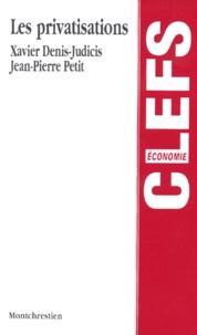 Xavier Denis-Judicis et Jean-Pierre Petit - Les privatisations.