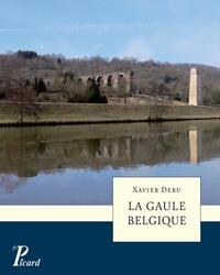 Xavier Deru - La Gaule Belgique.