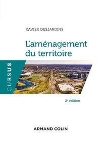 Xavier Desjardins - L'aménagement du territoire - 2e éd..