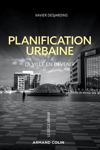 Planification urbaine. La ville en devenir