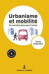 Xavier Desjardins - Urbanisme et mobilité - De nouvelles pistes pour l'action.