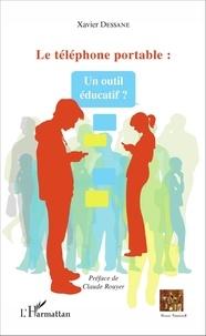 Xavier Dessane - Le téléphone portable : un outil éducatif ?.
