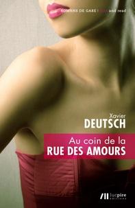 Xavier Deutsch - Au coin de la rue des amours.