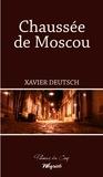Xavier Deutsch - Chaussée de Moscou - Thriller régional.