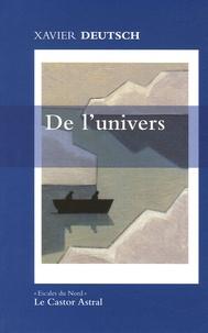 Xavier Deutsch - De l'univers.
