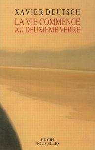 Xavier Deutsch - La vie commence au deuxième verre.