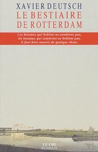 Xavier Deutsch - Le bestiaire de Rotterdam.