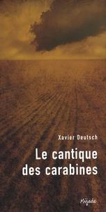 Xavier Deutsch - Le cantique des carabines.