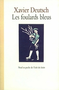 Xavier Deutsch - Les foulards bleus.