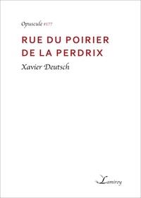 Xavier Deutsch - Rue du Poirier de la Perdrix.