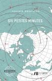 Xavier Deutsch - Six petites minutes.