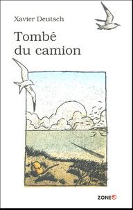 Xavier Deutsch - Tombé du camion.