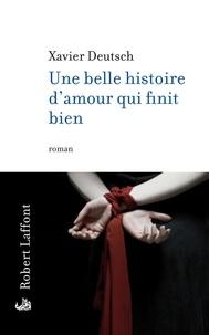 Xavier Deutsch - Une belle histoire d'amour qui finit bien.