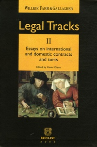 Xavier Dieux et François Vincke - Legal Tracks - Tome 2, Essays on International and Domestic Contracts and Torts, édition en langue anglaise.