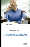Xavier Dijon - Le transhumanisme.