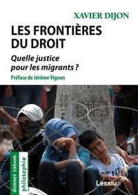 Xavier Dijon - Les frontières du droit - Quelle justice pour les migrants ?.