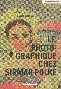 Xavier Domino - Le photographique chez Sigmar Polke.