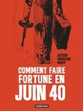 Xavier Dorison et Fabien Nury - Comment faire fortune en juin 40.