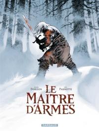 Xavier Dorison et Joël Parnotte - Le maître d'armes.