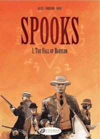 Xavier Dorison et Fabien Nury - Spooks Tome 1 : The fall of Babylon.