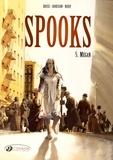 Xavier Dorison et Fabien Nury - Spooks Tome 5 : Megan.