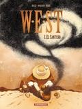 Xavier Dorison et Fabien Nury - West Tome 3 : El Santero.