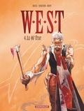 Xavier Dorison et Fabien Nury - West Tome 4 : Le 46e état.