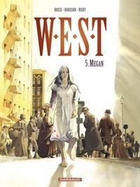 Xavier Dorison et Fabien Nury - West Tome 5 : Megan.