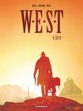 Xavier Dorison et Fabien Nury - West Tome 6 : Seth.
