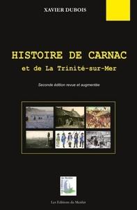 Xavier Dubois - Histoire de Carnac et de La Trinité-sur-mer.
