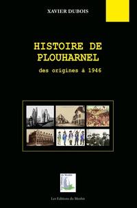 Xavier Dubois - Histoire de Plouharnel - Des origines à 1946.
