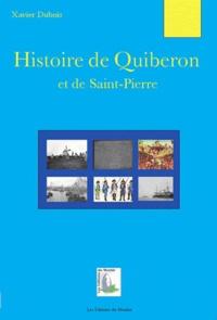 Xavier Dubois - Histoire de Quiberon et de Saint-Pierre.