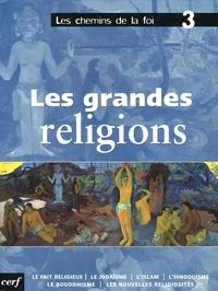 Xavier Dufour - Les chemins de la foi Tome 3 : Les grandes religions.