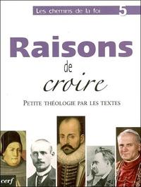 Xavier Dufour - Les chemins de la Foi - Tome 5, Raisons de croire.