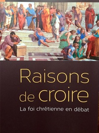 Xavier Dufour - Raisons de croire - La foi chrétienne en débat.