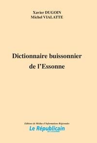 Xavier Dugoin et Michel Vialatte - Dictionnaire buissonnier de l'Essonne.