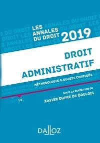 Xavier Dupré de Boulois - Annales Droit administratif 2019. Méthodologie & sujets corrigés.