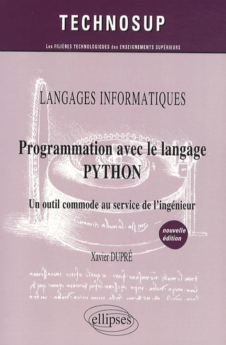 Programmation avec le langage PYTHON. Un outil commode au service de l'ingénieur 2e édition - Xavier Dupré