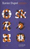 Xavier Dupré et Rudy Vanderlans - Xavier Dupré - Itinéraire typographique.