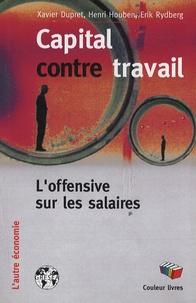 Xavier Dupret et Henri Houben - Capital contre travail.