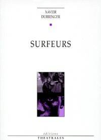 Xavier Durringer - Surfeurs - [Limoges, Théâtre de l'Union, 25 mai 1998.