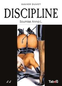 Xavier Duvet - Discipline Tome 2 : Soumise Anna L..