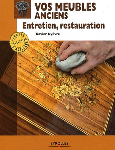 Xavier Dyèvre - Vos meubles anciens - Entretien, restauration.