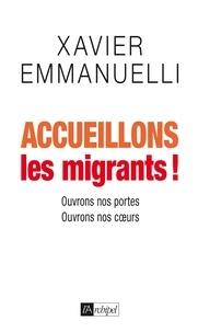 Xavier Emmanuelli - Accueillons les migrants ! - Ouvrons nos portes - Ouvrons nos coeurs.