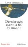 Xavier Emmanuelli - Dernier avis avant la fin du monde.